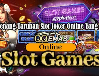 Trik Menang Taruhan Slot Joker Online Yang Efektif